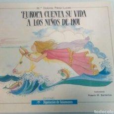 Libros: EUROPA CUENTA SU HISTORIA A LOS NIÑOS DE HOY. Lote 108391682
