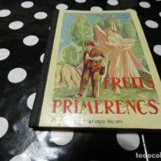 Libros: FRUITS PRIMERENCS- 2 A ED 1961 ED BALMES EN CATALAN. Lote 117244615