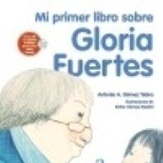 Libros: MI PRIMER LIBRO SOBRE GLORIA FUERTES. Lote 70784659