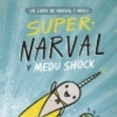Libros: SUPERNARVAL Y MEDU SHOCK. Lote 128247255