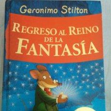 Libros: REGRESO AL REINO DE LA FANTASÍA, GERÓNIMO STILTON. Lote 130832049