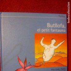 Libros: BUTLLOFA, EL PETIT FANTASMA. TEX:PILAR LLADÓ, DIB:MARTA BALAGUER. PUBLICACIONS ABADIA DE MONTSERRAT. Lote 131383342