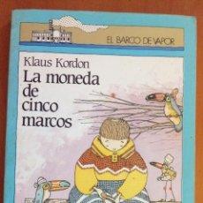 Libros: LA MONEDA DE 5 MARCOS. EL BARCO DE VAPOR.. Lote 133090215