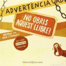 Libros: ADVERTÈNCIA: NO OBRIS AQUEST LLIBRE. Lote 133869130