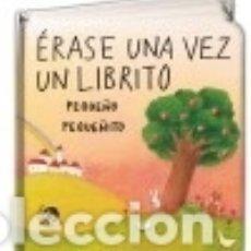 Libros: ERASE UNA VEZ UN LIBRITO PEQUEÑO PEQUEÑITO. Lote 140375440