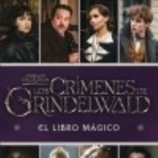 Libros: LOS CRÍMENES DE GRINDELWALD. EL LIBRO MÁGICO. Lote 140375466