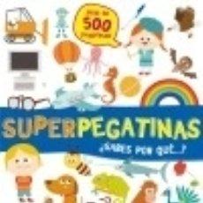 Libros: SUPERPEGATINAS ¿SABES POR QUÉ...?. Lote 140384596