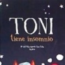 Libros: TONI TIENE INSOMNIO - 2EDC. Lote 140374889