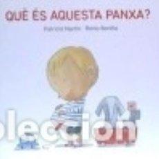 Libros: QUÈ ÉS AQUESTA PANXA?. Lote 142840106