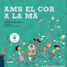 Libros: AMB EL COR A LA MA. CANÇONS DE VALOS AMB CD (2016) - TONI GIMENEZ - ISBN: 9788447930616. Lote 145444694