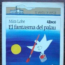 Libros: EL FANTASMA DEL PALAU. MIRA LOBE. . Lote 148883042