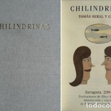 Libros: SERAL Y CASAS, TOMÁS. CHILINDRINAS. ED. DE ENRIQUE SERRANO. ZARAGOZA, 2004. ILUSTR. DE ELISA ARGUILÉ. Lote 155913958