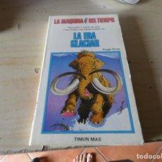 Libros: LIBROJUEGO LA MAQUINA DEL TIEIMPO 7 LA ERA GLACIAR. Lote 170501816
