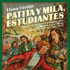 Libros: PATITA Y MILA, ESTUDIANTES. ELENA FORTUN.. Lote 173136249