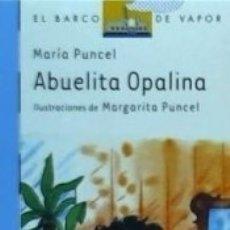 Libros: ABUELITA OPALINA. Lote 179950643