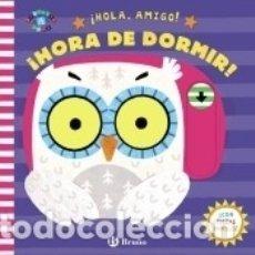 Libros: ¡HOLA, AMIGO! ¡HORA DE DORMIR!. Lote 180452446