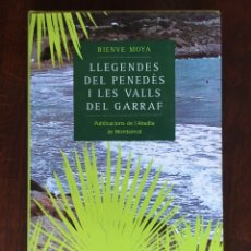 Libros: LLEGENDES DEL PENEDES I LES VALLS DEL GARRAF. DE BIENVE MOYA. 33 CUENTROS POPULARES DELS PENEDESENC. Lote 182297756