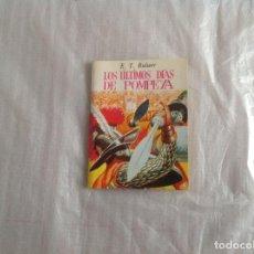 Libros: LOS ÚLTIMOS DÍAS DE POMPEYA MINIBIBLIOTECA LITERATURA UNIVERSAL . Lote 183363560