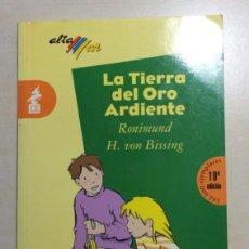 Libros: LA TIERRA DEL ORO ARDIENTE. Lote 183410715