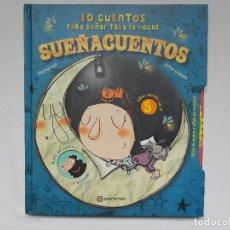Libros: SUEÑACUENTOS 10 CUENTOS PARA SOÑAR TODA LA NOCHE - NUEVO. Lote 184932615