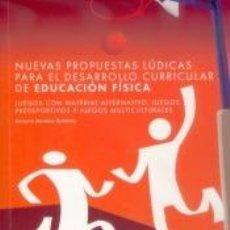 Libros: NUEVAS PROPUESTAS LÚDICAS PARA EL DESARROLLO CURRICULAR DE EDUCACIÓN FÍSICA. Lote 187314562