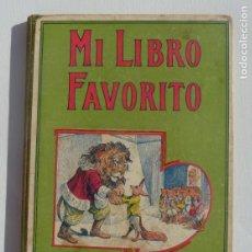 Libros: MI LIBRO FAVORITO. BIBLIOTECA PARA NIÑOS. SOPENA. 1917. Lote 187497167