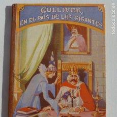 Libros: GULLIVER EN EL PAÍS DE LOS GIGANTES. BIBLIOTECA PARA NIÑOS. SOPENA 1948. Lote 187498511