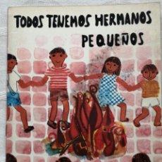 Libros: TODOS TENEMOS HERMANOS PEQUEÑOS ESPINÀS, JOSEP M. DIBUJOS EULALIA SARIOLA. Lote 190148008