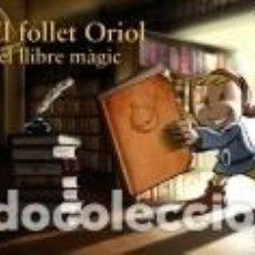 Libros: EL FOLLET ORIOL I EL LLIBRE MÀGIC. Lote 198892062