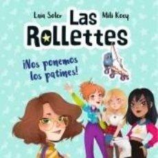 Libros: LAS ROLLETTES 1. ¡NOS PONEMOS LOS PATINES!. Lote 205651338