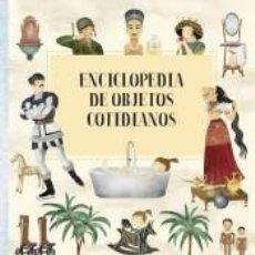 Libros: ENCICLOPEDIA DE OBJETOS COTIDIANOS. Lote 206233227
