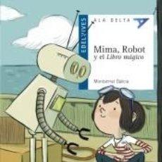 Libros: MIMA, ROBOT Y EL LIBRO MÁGICO. Lote 206237252