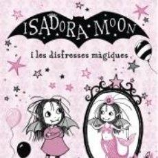 Libros: ISADORA MOON I LES DISFRESSES MAGI (CAT). Lote 206749530