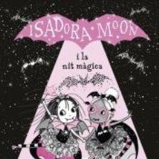 Libros: LA ISADORA MOON I LA NIT MÀGICA (LA ISADORA MOON). Lote 206774942