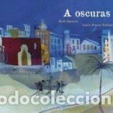 Libros: A OSCURAS. Lote 206781288