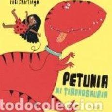 Libros: PETUNIA MI TIRANOSAURIA. Lote 206781406