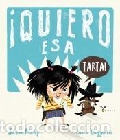 ¡QUIERO ESA TARTA! (Libros Nuevos - Literatura Infantil y Juvenil - Literatura Infantil)
