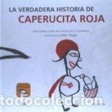 Libros: LA VERDADERA HISTORIA DE CAPERUCITA ROJA. Lote 207294191