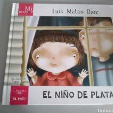 Libros: MI PRIMER LUIS MATEO DÍEZ. EL NIÑO DE PLATA. Lote 210344728