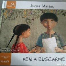 Libros: MI PRIMER JAVIER MARÍAS. VEN A BUSCARME MARÍAS, JAVIER. Lote 210344777