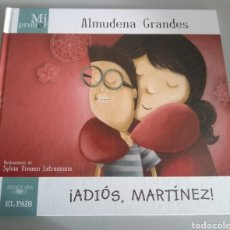 Libros: MI PRIMER ALMUDENA GRANDES. ¡ADIÓS, MARTÍNEZ! MI PRIMER ALMUDENA GRANDES.. Lote 210344790