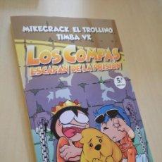 Libros: LOS COMPAS ESCAPAN DE LA PRISIÓN. MIKE, TROLLI, TIMBA. NUEVO. Lote 210647285