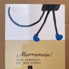 Libros: ¡MARRAMIAU! JOAN ARMANGUÉ - PEP MONTSERRAT - GOTELO BLANCO. Lote 211642411