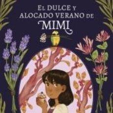 Libros: EL DULCE Y ALOCADO VERANO DE MIMI. Lote 211670436