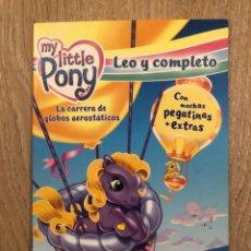 Libros: MY LITTLE PONY. LEO Y COMPLETO. LA CARRERA DE GLOBOS AEROSTÁTICOS. Lote 212007933