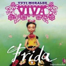 Libros: VIVA FRIDA (YUYI MORALES). FRIDA KAHLO. Lote 216653340