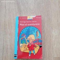 Libros: MAXI EL AVENTURERO - SANTIAGO GARCIA - CLAIRAC - EL VARCO DE VAPOR. Lote 219739421