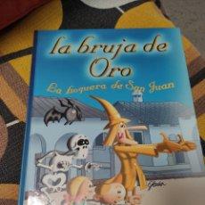 Libros: LA BRUJA DE ORO, LA HOGUERA DE SAN JUAN.. Lote 220763085
