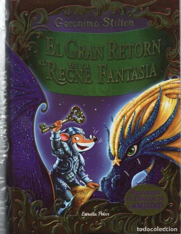GERONIMO STILTON: EL GRAN RETORN AL REGNE DE LA FANTASIA - ESTRELLA POLAR, 2016 (NUEVO) (Libros Nuevos - Literatura Infantil y Juvenil - Literatura Infantil)