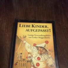 Libros: LIEBE KINDER, AUFGEPASST! FACSÍMIL IMÁGENES CAMBIANTES.. Lote 221493926